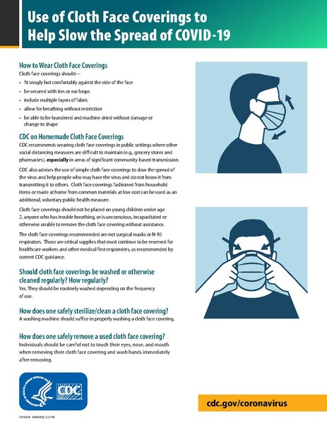 File:Use of Cloth Face Coverings to Help Slow the Spread of COVID-19.pdf Description English: Use of Cloth Face Coverings to Help Slow the Spread of COVID-19 Date4 April 2020 Sourcehttps://www.cdc.gov/coronavirus/2019-ncov/downloads/DIY-cloth-face-covering-instructions.pdf AuthorU.S. Centers for Disease Control and Prevention