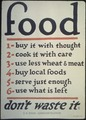 """Food. 1-buy it with thought, 2-cook it with care, 3-use less wheat and meat, 4-buy local foods, 5-serve just enough... - NARA - 512592.tif"