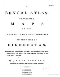James Rennell: A Bengal Atlas: Containing_Maps_of_the_Theatre_of_War_and_Commerce_on_that_side_of_Hindoostan