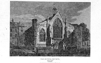 Dutch Church, Austin Friars - The Dutch Church (1820) by Edward Wedlake Brayley from A Topographical and Historical Description of London and Middlesex