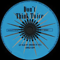 Elvis Presley - Don't Think Twice (bootleg, CD).png