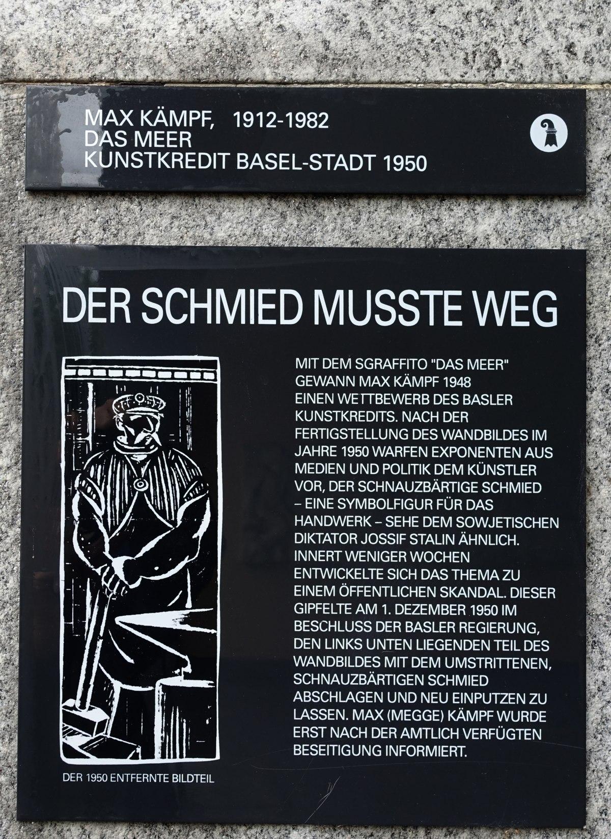 Max Kämpf (1912–1982) Maler und Zeichner. Sgraffito, Das Meer. 1948–1950, an der Fassade des Wirtschaftsgymnasium-Schule in Basel. Auf dem Bildnis war zusätzlich ein Schmied (Allegorie auf das Handwerk) dargestellt (angeblich Stalin gleichend), dieser wurde jedoch nach der sogenannten «Schnauzaffäre» und nach der Weigerung einer Überarbeitung des entsprechenden Details über Nacht weggemeisselt.