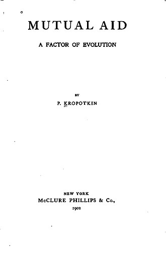Mutual Aid: A Factor of Evolution - The cover of the 1902 edition of Mutual Aid