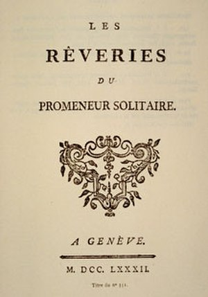 Reveries of a Solitary Walker - Published in 1782.