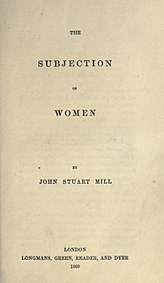 <i>The Subjection of Women</i> 1869 English essay by J. S. Mill, based on ideas he developed with his wife Harriet Taylor Mill; argues for equality between the sexes, largely on utilitarian grounds; attacks marriage laws and the idea that women are naturally worse at some things