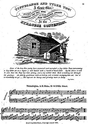 "William Henry Harrison presidential campaign, 1840 - Music of ""Tippecanoe and Tyler Too"" depicting Harrison and a log cabin"