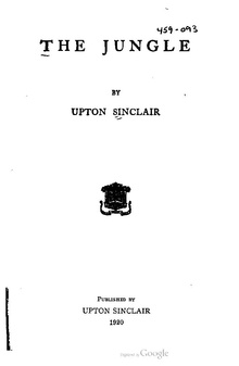 character analysis of jurgis in the jungle by upton sinclair jr Literary encyclopedia: head the jungle sinclair, upton (1906) karsten piep (union institute upton sinclair remained undaunted by this sort of criticism, which he would encounter throughout his citing the erasure of female and children characters from the narrative, scott derrick has detected in the.