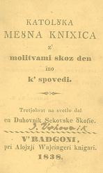 Vid Rižner: Slovenščina: Katolška mešna knižica z'molitvami skoz den ino k'spovedi. Tretjokrat na svetlo dal en Duhovnik Sekovske Škofije