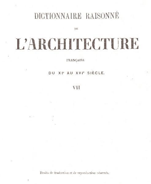 File:Viollet-le-Duc - Dictionnaire raisonné de l'architecture française du XIe au XVIe siècle, 1854-1868, tome 7.djvu