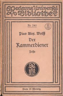 Pius Alexander Wolff: Der Kammerdiener. Digitalisat einer Reclam-Ausgabe von ca. 1870. (Reclams Universal-Bibliothek) (Quelle: Wikimedia)
