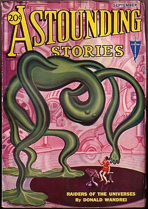 "Donald Wandrei - Wandrei's novelette ""Raiders of the Universes"" was the cover story in the September 1932 Astounding Stories"