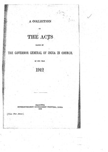 A Collection of the Acts passed by the Governor General of India in Council, 1912.pdf