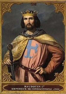 Baldwin I, Latin Emperor Latin Emperor of Constantinople