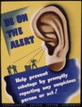 Be on alert. Help prevent sabotage by promptly reporting any suspicious person or act^ - NARA - 535209.tif