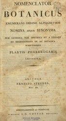 Nomenclator botanicus ?enumerans ordine alphabetico nomina atque synonyma, tum generica tum specifica, et a Linnaeo et recentioribus de re botanica scriptoribus plantis phanerogamis imposita /auctore Ernesto Steudel.