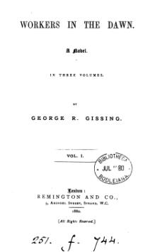Gissing - Workers in the Dawn, vol. I, 1880.djvu