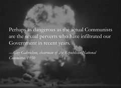 Painting of a mushroom cloud overwritten with a quote - Perhaps as dangerous the actual Communists are the sexual perverts who have infiltrated our Government in recent years. -Guy Gabrielson, chairman of the Republic National Committee, 1950