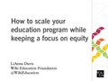 How to scale your education program while keeping a focus on equity.pdf