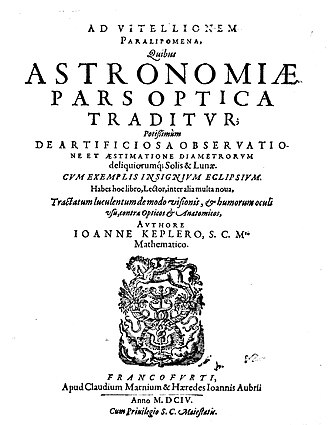 Optics - The first treatise about optics by Johannes Kepler, Ad Vitellionem paralipomena quibus astronomiae pars optica traditur (1604)