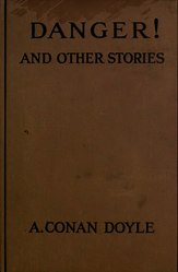Arthur Conan Doyle: Danger! and Other Stories