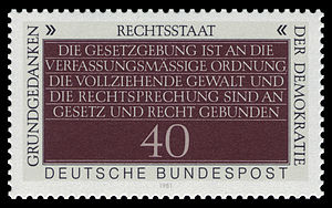 "Rechtsstaat - German stamp (1981). Rechtsstaat, Fundamental Concept of Democracy - ""The legislature is bound by the constitutional order, the executive and the judiciary by law and right."" (Article 20(3) GG)"