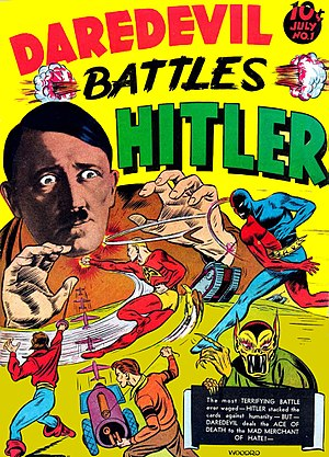 Daredevil (Lev Gleason Publications) - Daredevil Battles Hitler (July 1941), the premiere issue of Daredevil Comics. Art by Charles Biro and Bob Wood.