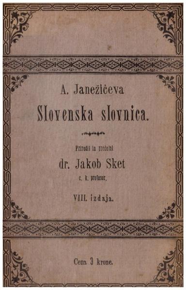 File:JANEŽIČ 1900 Slovenska slovnica Brez naglasov.pdf
