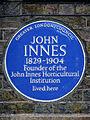 JOHN INNES 1829-1904 Founder of the John Innes Horticultural Institution lived here.jpg
