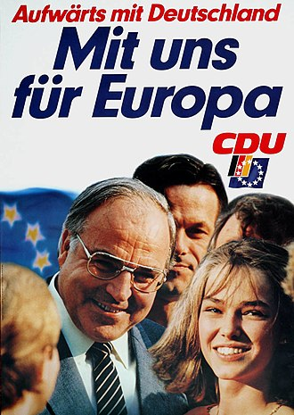 "Helmut Kohl - Election poster for the 1984 European Parliament election signs ""Upwards with Germany, with us for Europe!"""