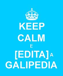 Keep calm and edit Galipedia.jpg