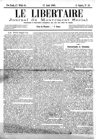 Libertarianism - The 17 August 1860 edition of Le Libertaire: Journal du Mouvement Social, a libertarian communist publication in New York City