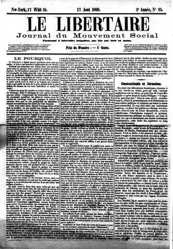 "The first anarchist journal to use the term ""libertarian"" was Le Libertaire, Journal du Mouvement Social and it was published in New York City between 1858 and 1861 by French anarcho-communist Joseph Déjacque, the first recorded person to describe himself as ""libertarian"" Le libertaire 25.png"