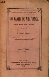 Frederic Soler i Hubert: Los Cantis de Vilafranca comedia en un acte y en vers