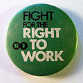 Right to work campaign badge, c.1976.jpg