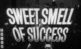 Archivo:Sweet Smell of Success (1957) - Trailer.webm