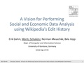 A Vision for performing Social and Economic Data Analysis using Wikipedia's edit history (teaser).pdf