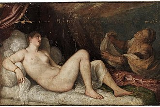 Danaë (Titian series) - The Wellington Collection (London) version, now agreed to be the one sent to Philip II of Spain. Before restoration.  Here, an aged maid has replaced Cupid, while the cloth covering Danaë's upper thigh is absent, leaving her naked.