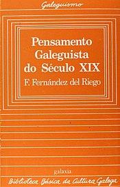 Biblioteca Básica da Cultura Galega, 26, Pensamento Galeguista do Século XIX, F. Fernández del Riego