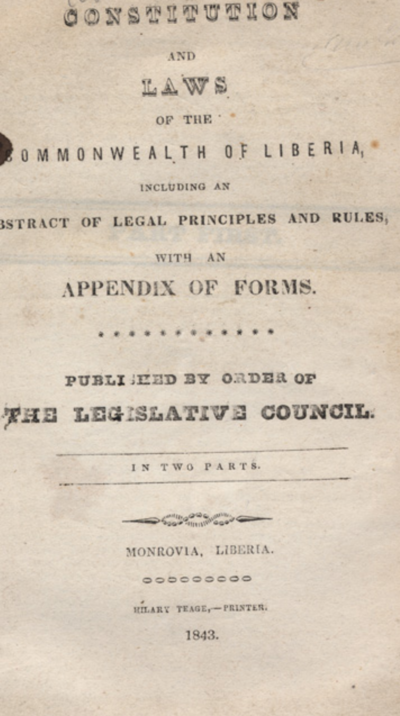 The first article of the Constitution and Laws of the Commonwealth of Liberia from 1843 was promulgated by the Legislative Council of the Commonwealth of Liberia in Monrovia and contains an abstract of the legal principles and rules.