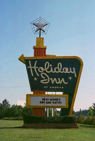 "Holiday Inn - The iconic ""Great Sign"" was a familiar sight on U.S. highways in the 1950s, 1960s, and 1970s"