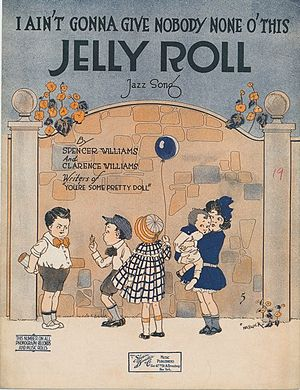 Clarence Williams (musician) - I Aint Gonna Give Nobody None O This Jelly Roll sheet music cover