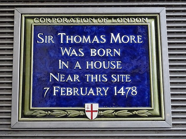 Thomas More blue plaque - Sir Thomas More was born in a house near this site 7 February 1478
