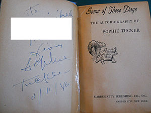 Sophie Tucker - Tucker's autograph in a copy of her 1945 autobiography