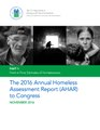 The 2016 Annual Homeless Assessment Report (AHAR) to Congress, November 2016, Part 1 Point-in-Time Estimates of Homelessness.pdf