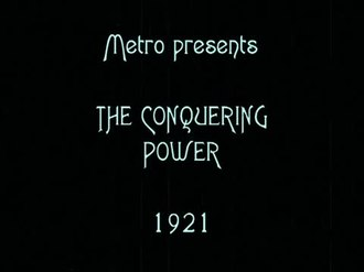 Файл:The Conquering Power (1921).webm