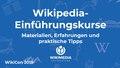 Wikipedia Einführungskurse. Präsentation WikiCon 2019.pdf