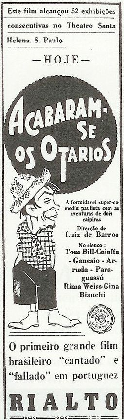 Poster for Acabaram-se os otarios (1929), performed in Portuguese. The first Brazilian talkie was also the first anywhere in an Iberian language. AcabaramSeOsOtariosAd1.jpg