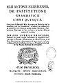 Aelii Antonii Nebrixensis De institutione Grammaticae libri quinque 1817.jpg