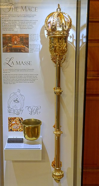 Ceremonial mace - Made in 1867, the mace used in the Legislative Assembly of Ontario is made of gold-plated copper. The ceremonial mace of the Legislature is the fourth mace to be used in the Legislatures of Upper Canada and Ontario.