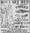DON'T GET WET - THE ORIGINAL TOWER'S FISH BRAND OILED CLOTHING (1901 advertisement).jpg